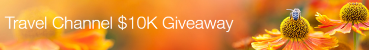 Travel Channel $10K Giveaway